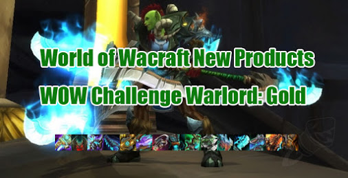 World of Wacraft New Products: WOW Challenge Warlord: Gold  Price: £39.72 / $59.00 / €54.89